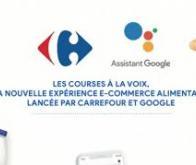 Carrefour et Google ont mis au point le premier service de courses par la voix