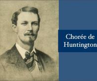 La maladie de Huntington : de nouveaux espoirs ?